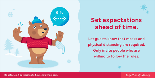 Set expectations ahead of time. Let guests know that masks and physical distancing are required. Only invite people who are willing to follow the rules.