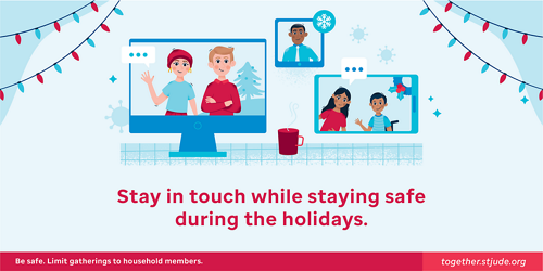 Stay in touch while staying safe during the holidays.