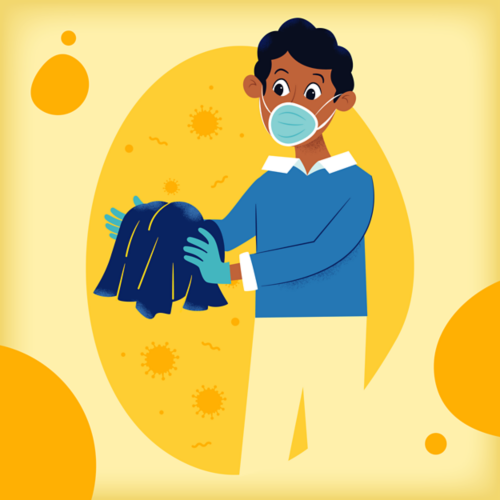 Immediately wash clothes or bedding if they have body fluids on them.