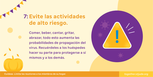 Avoid high-risk activities. Eating, drinking, singing, shouting, hugging – all increase the potential spread of the virus. Remind guests to do their part to protect themselves and others.