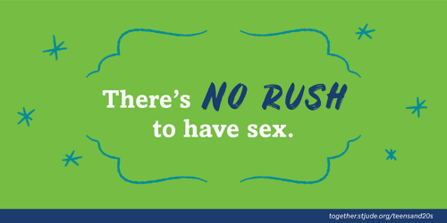 There's no rush to have sex.