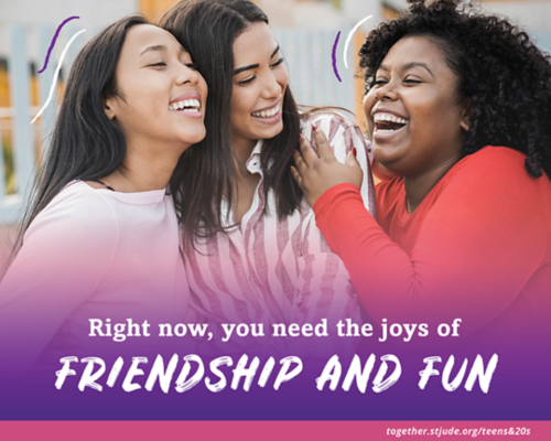 Right now, you need the joys of friendship and fun.